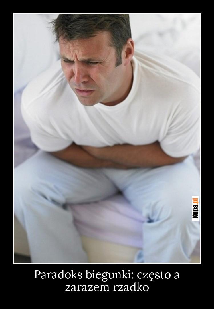 Paradoks biegunki: często a zarazem rzadko