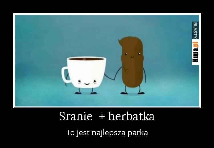 Sranie  + herbatka