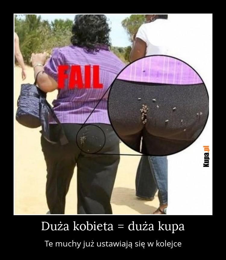 Duża kobieta = duża kupa - te muchy już ustawiają się w kolejce