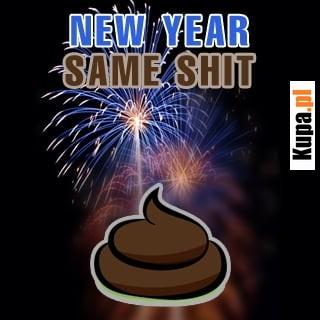 New Year Same Shit