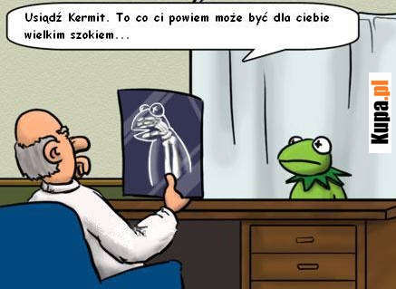 Usiądź Kermit...